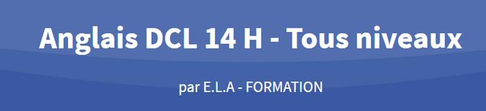 Anglais DCL 14 H - Tous niveaux