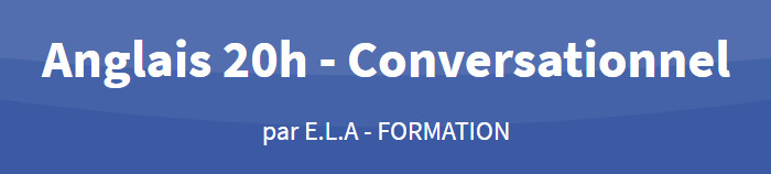 ELA Formation CPF Anglais 20H Conversationnel
